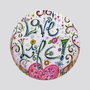 Love Life Round Ornament
