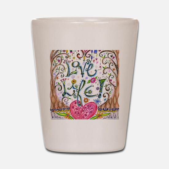 Love Life Shot Glass