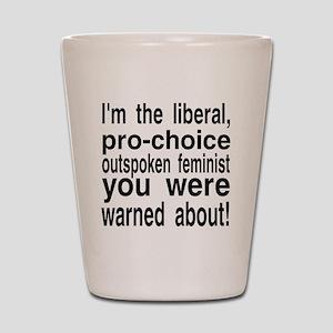 pro-choice feminist Shot Glass