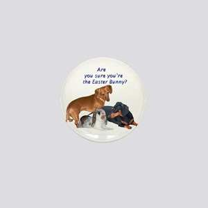 Are you the Easter Bunny Dogs Mini Button