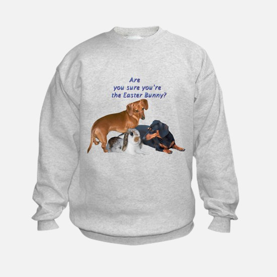 Are you the Easter Bunny Dogs Sweatshirt