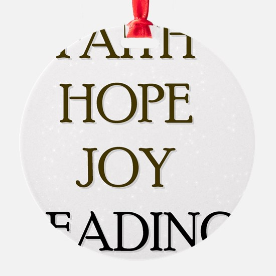 FAITH HOPE JOY READING Ornament