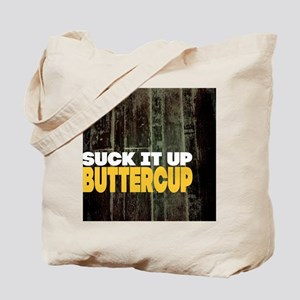 Suck it Up Buttercup Poster Tote Bag