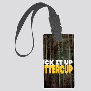 Suck it Up Buttercup Poster Large Luggage Tag