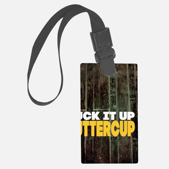 Suck it Up Buttercup Poster Luggage Tag