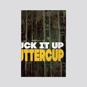 Suck it Up Buttercup Poster Rectangle Magnet