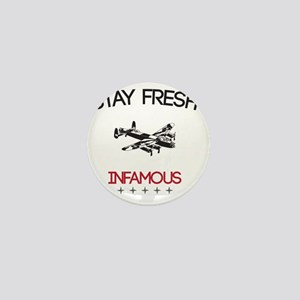 STAY FREH - INFAMOUS Mini Button