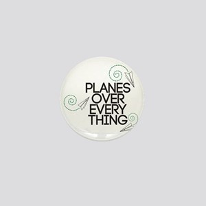 PLANES OVER EVERYTHING Mini Button