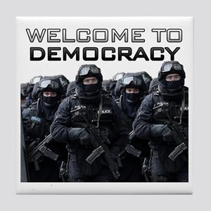 Welcome To Democracy Tile Coaster