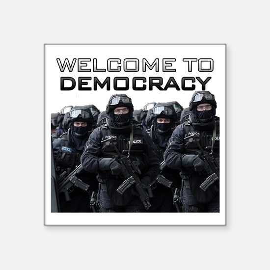 """Welcome To Democracy Square Sticker 3"""" x 3"""""""