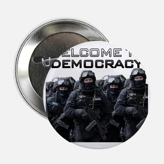 """Welcome To Democracy 2.25"""" Button"""