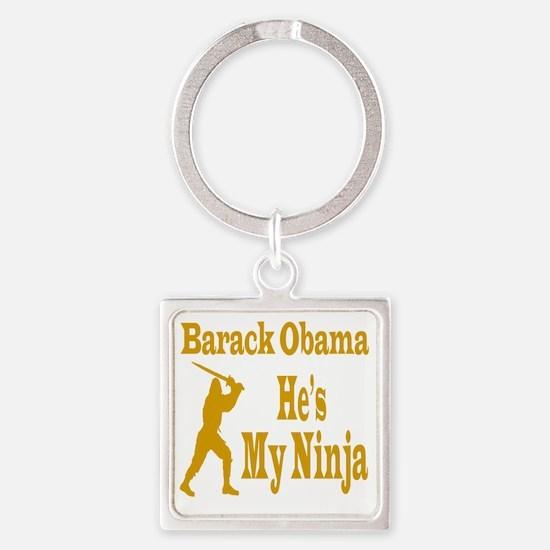 Barack Obama Is My Ninja Gold Square Keychain