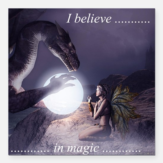 "I believe in Magic (v1a) Square Car Magnet 3"" x 3"""