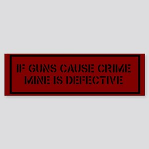 If Guns Cause Crime Bumper Sticker