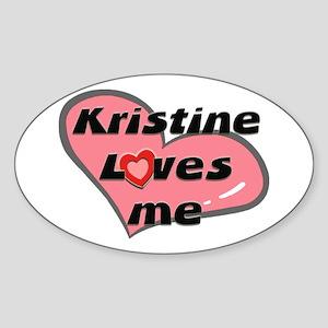 kristine loves me Oval Sticker