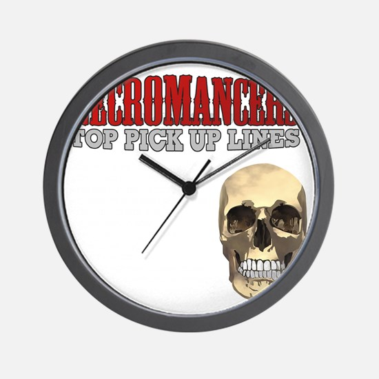 Necromancer Pick Up Lines Wall Clock