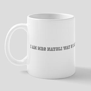 i AM MRS NAY3Li WAY N I AM MA Mug