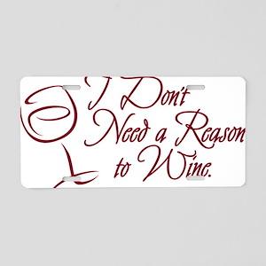 Reason To Wine Aluminum License Plate