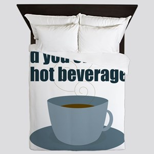 Did you offer him a hot beverage? Queen Duvet