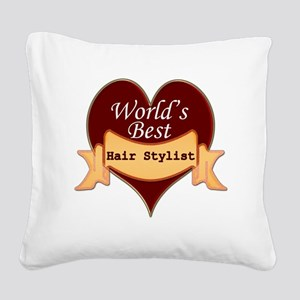 Worlds Best Hair Stylist Square Canvas Pillow