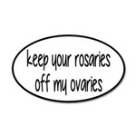Keep Your Rosaries Off My Ovaries 35x21 Oval Wall