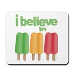 I believe in Ices! Mousepad
