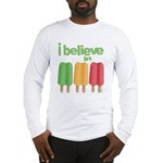 I believe in Ices! Long Sleeve T-Shirt