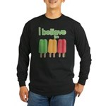 I believe in Ices! Long Sleeve Dark T-Shirt