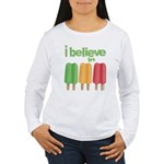 I believe in Ices! Women's Long Sleeve T-Shirt