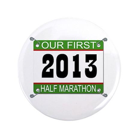 """Our First 1/2 Marathon Bib - 2013 3.5"""" Button"""
