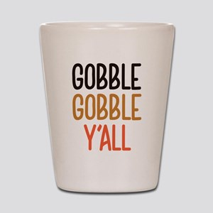 Gobble Gobble Y'All Shot Glass