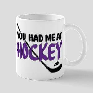 YOU HAD ME AT HOCKEY 11 oz Ceramic Mug