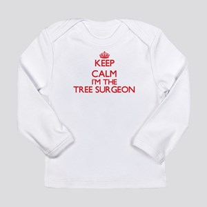 Keep calm I'm the Tree Surgeon Long Sleeve T-Shirt