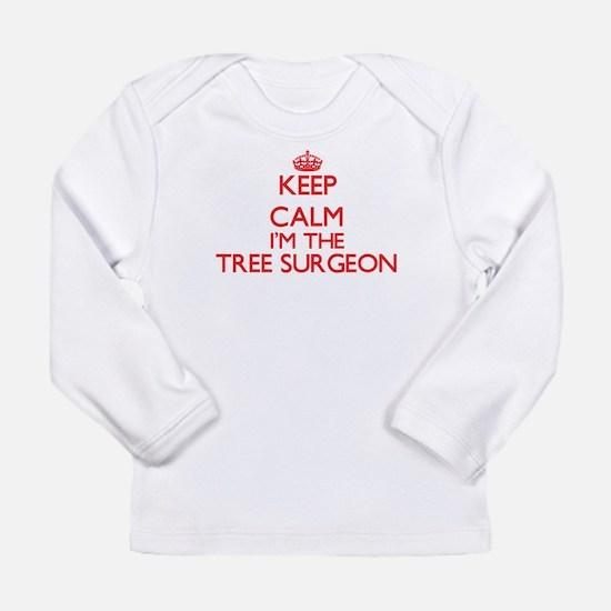 Keep calm I'm the Tree Surgeon Long Sleeve T-Shirt
