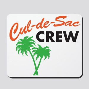 cul-de-sac crew Mousepad