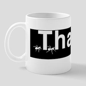 THANTS_10x3_wht_on_blk_01 Mug