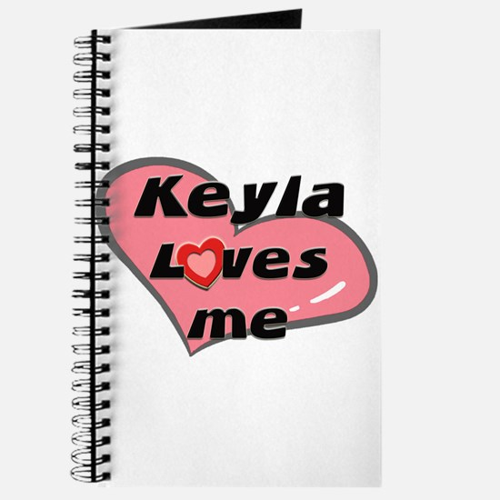 keyla loves me Journal