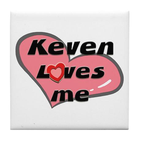 keven loves me Tile Coaster