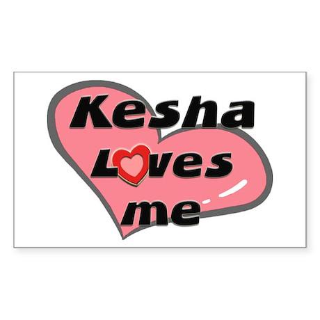kesha loves me Rectangle Sticker