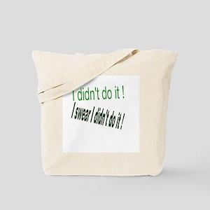 I didn't do it ! Tote Bag