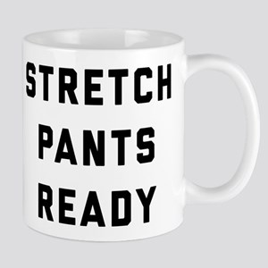 Stretch Pants Ready 11 oz Ceramic Mug