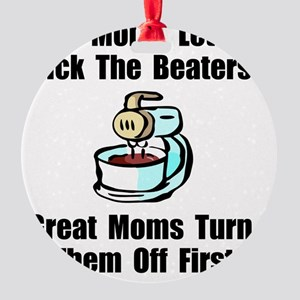 Mom Lick The Beaters Round Ornament