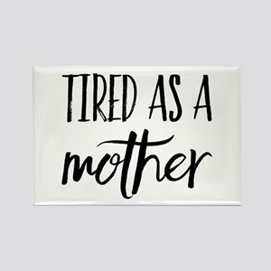 tired as a mother Magnets