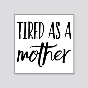tired as a mother Sticker