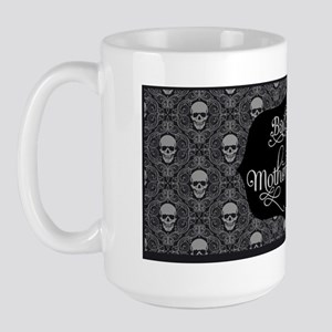 Bad Ass Mother *ucker Large Mug
