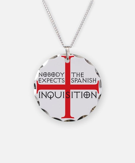 spanish inquisition Necklace
