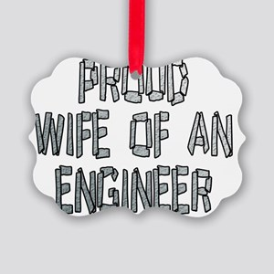 Proud Wife of an Engineer 2 Picture Ornament