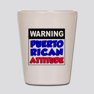 Warning Puerto Rican Attitude Shot Glass