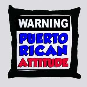 Warning Puerto Rican Attitude Throw Pillow
