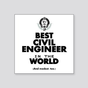 The Best in the World – Civil Engineer Sticker